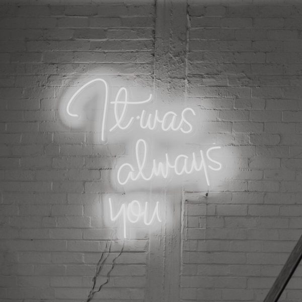 it was always you neon signs